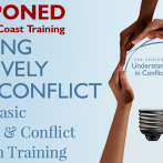 [POSTPONED] Working Creatively with Conflict: 40 Hour Basic Mediation and Conflict Resolution Training (East Coast)